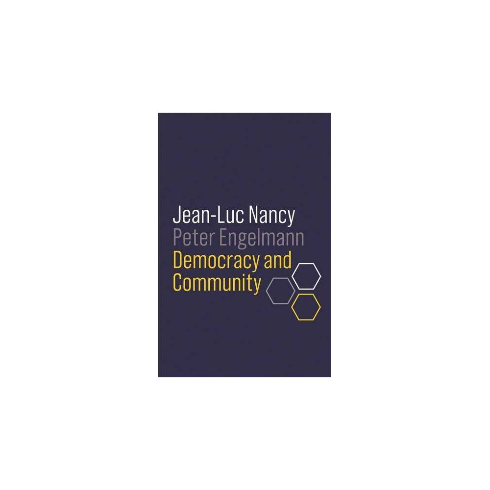 Democracy and Community - by Jean-paul Nancy & Peter Engelmann (Paperback)