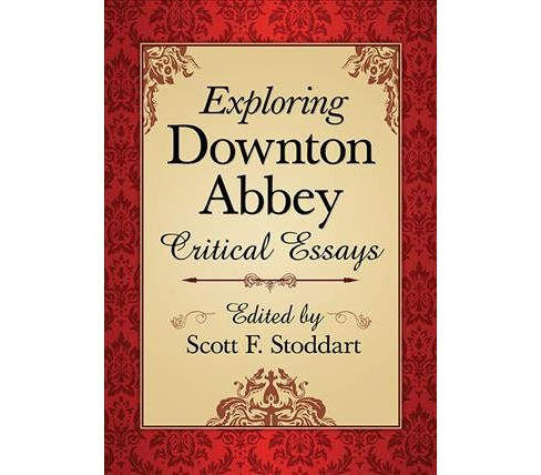 Exploring Downton Abbey : Critical Essays -  (Paperback) - image 1 of 1