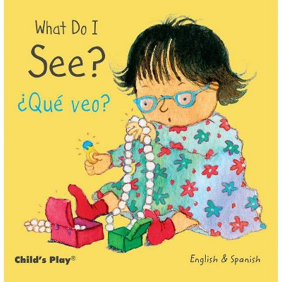 What Do I See? / ¿qué Veo? - (Board_book)