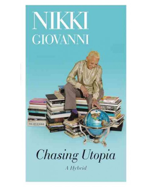 Chasing Utopia : A Hybrid (Reprint) (Paperback) (Nikki Giovanni) - image 1 of 1