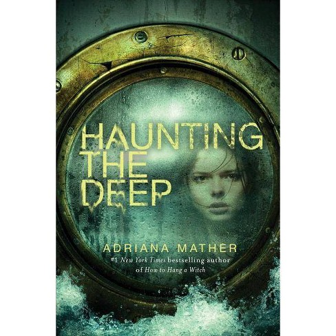 Haunting the Deep - by  Adriana Mather (Paperback) - image 1 of 1