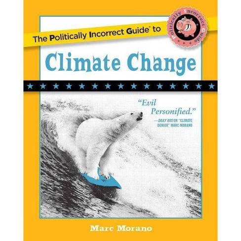 The Politically Incorrect Guide to Climate Change - (Politically Incorrect Guides (Paperback)) - image 1 of 1