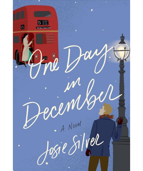 One Day in December -  by Josie Silver (Paperback) - image 1 of 1