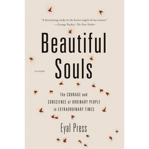 Beautiful Souls - by  Eyal Press (Paperback) - image 1 of 1