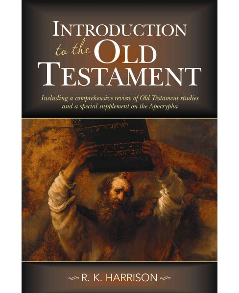 Introduction to the Old Testament : Including a Comprehensive Rerview of Old Testament Studies and a - image 1 of 1