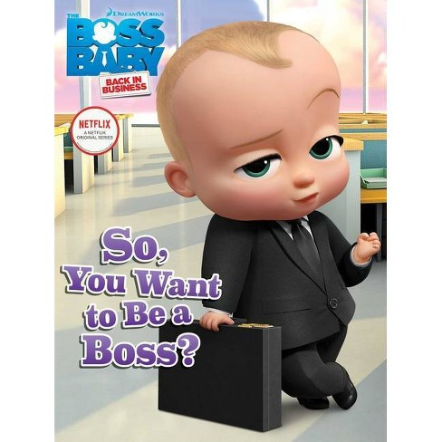 So, You Want to Be a Boss? - (Boss Baby TV) (Hardcover) - image 1 of 1