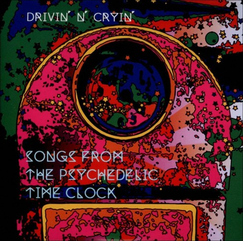 Drivin n cryin - Songs from the psychedelic time clock (CD) - image 1 of 1