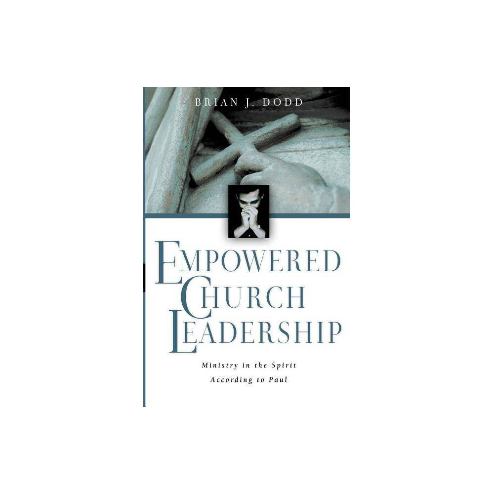 Empowered Church Leadership By Brian J Dodd Paperback