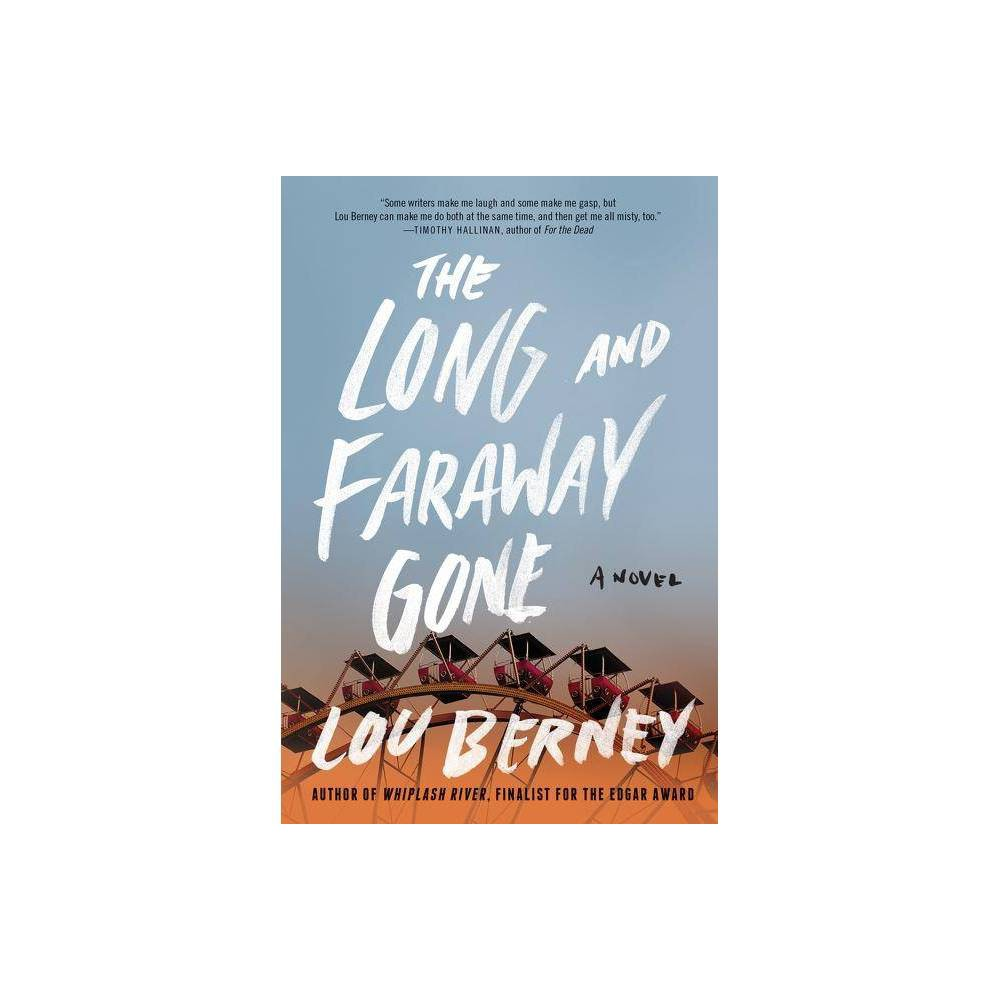 The Long And Faraway Gone By Lou Berney Paperback