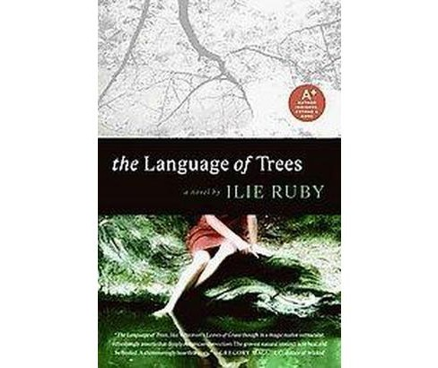 The Language of Trees (Paperback) by Ilie Ruby - image 1 of 1