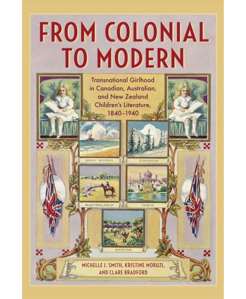 From Colonial to Modern : Transnational Girlhood in Canadian, Australian, and New Zealand Children's - image 1 of 1