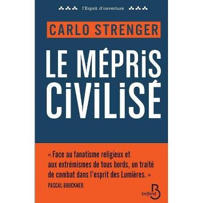 Le Mepris Civilise - by  Carlo Strenger (Paperback)