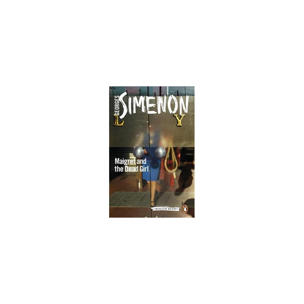 Maigret and the Dead Girl - (Inspector Maigret) by Georges Simenon (Paperback)