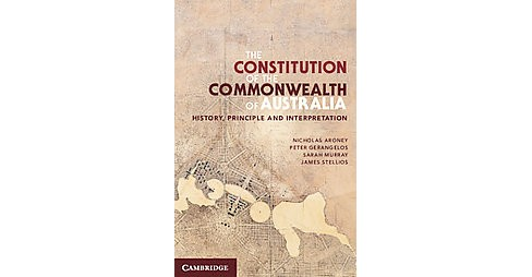 Constitution of the Commonwealth of Australia : History, Principle and Interpretation (Paperback) - image 1 of 1