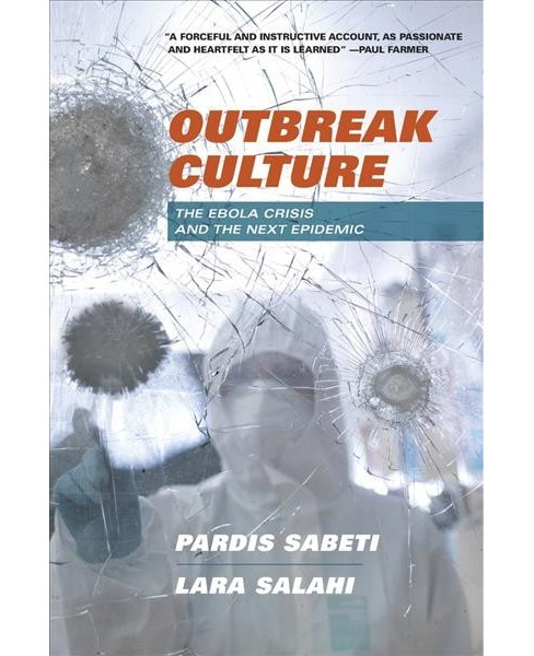 Outbreak Culture : The Ebola Crisis and the Next Epidemic - 1 by Pardis Sabeti & Lara Salahi (Hardcover)  - image 1 of 1