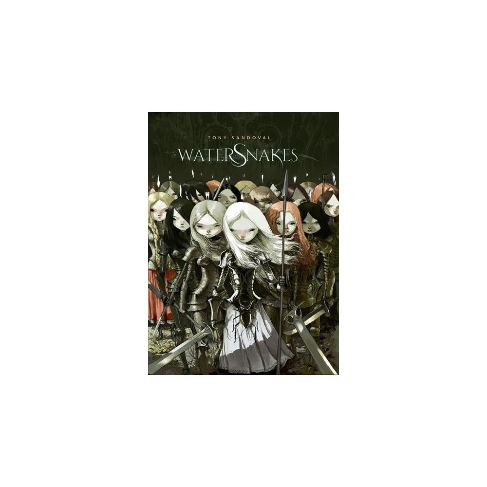 Watersnakes - by Tony Sandoval (Hardcover)