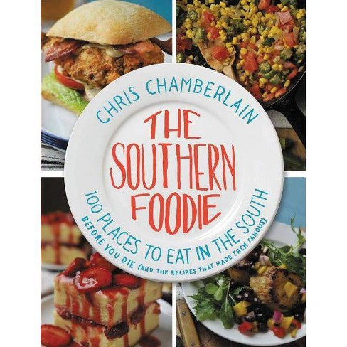 The Southern Foodie - by  Chris Chamberlain (Paperback) - image 1 of 1