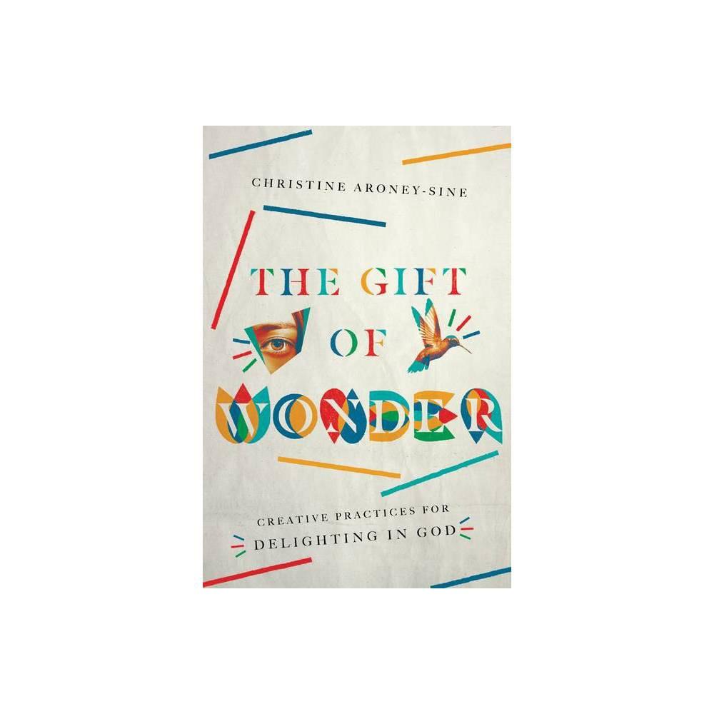 The Gift Of Wonder By Christine Aroney Sine Paperback