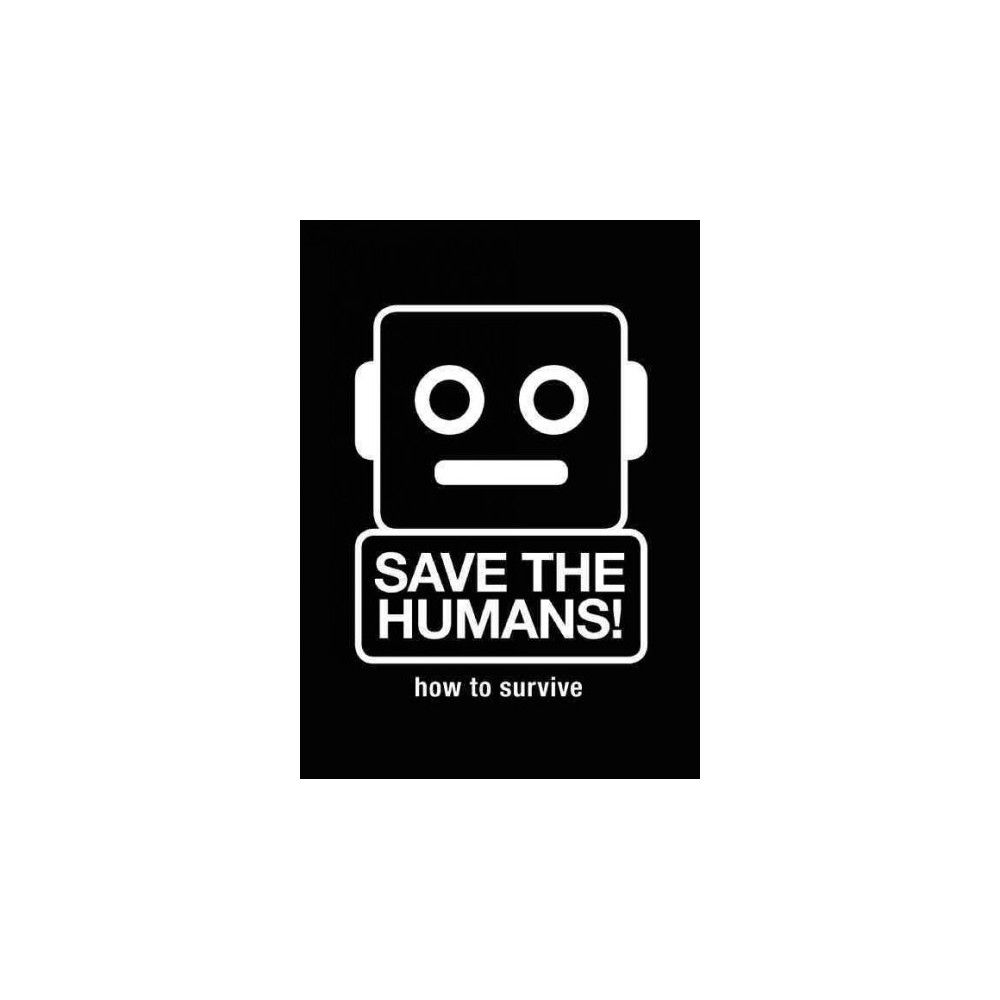 Save the Humans (Hardcover) (Mieke Gerritzen & Koert Van Mensvoort)