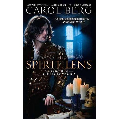 The Spirit Lens - (Collegia Magica) by  Carol Berg (Paperback) - image 1 of 1