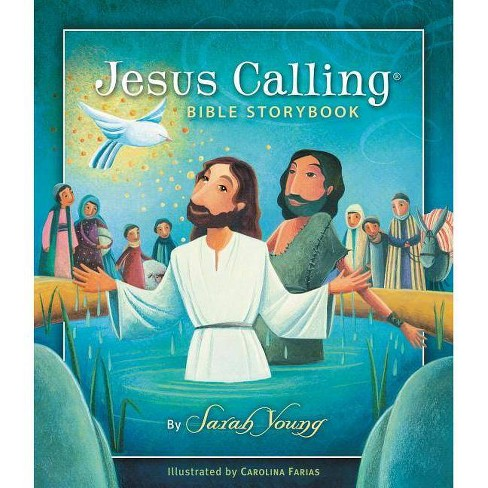 Jesus Calling Bible Storybook - (Jesus Calling(r)) by  Sarah Young (Hardcover) - image 1 of 1
