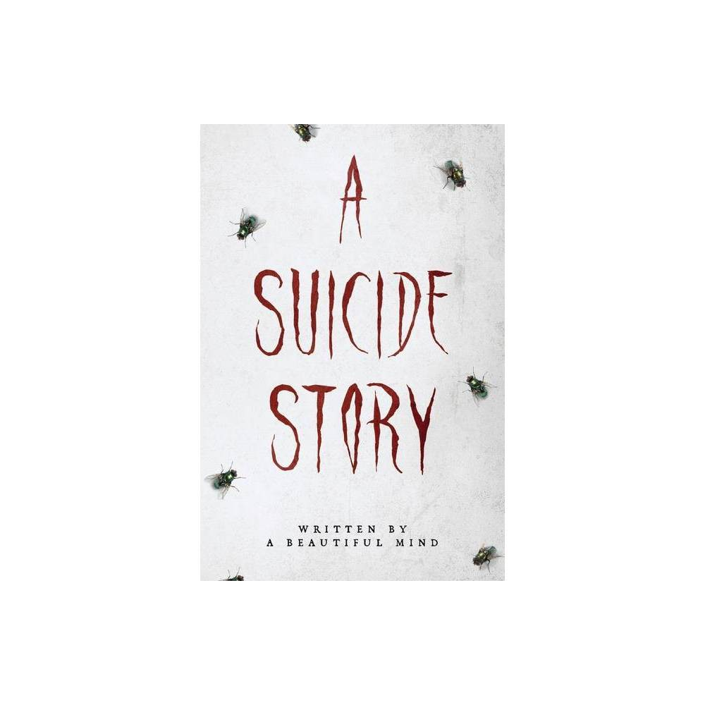 A Suicide Story By A Beautiful Mind Paperback