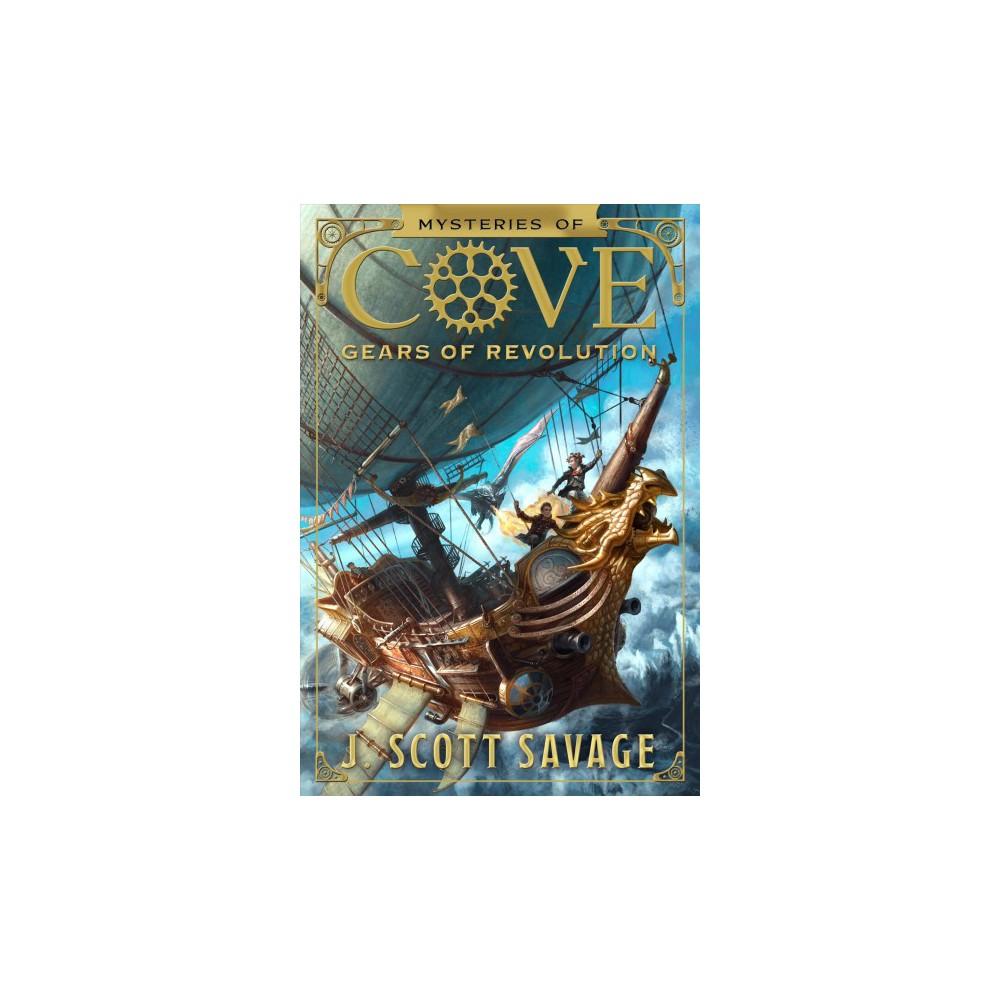Gears of Revolution (Hardcover) (J. Scott Savage)