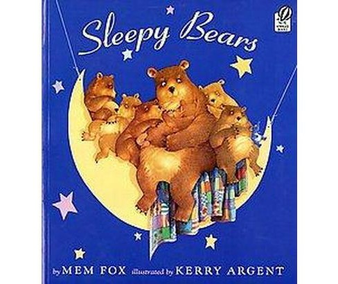 Sleepy Bears (Reprint) (Paperback) (Mem Fox) - image 1 of 1