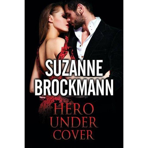 Hero Under Cover - by  Suzanne Brockmann (Hardcover) - image 1 of 1