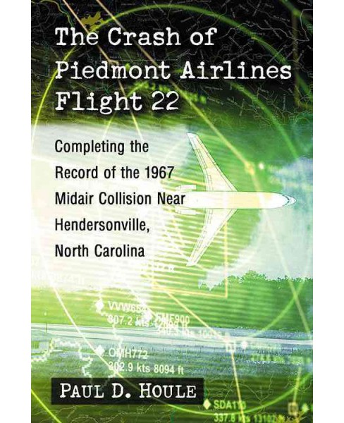 Crash of Piedmont Airlines Flight 22 : Completing the Record of the 1967 Midair Collision Near - image 1 of 1