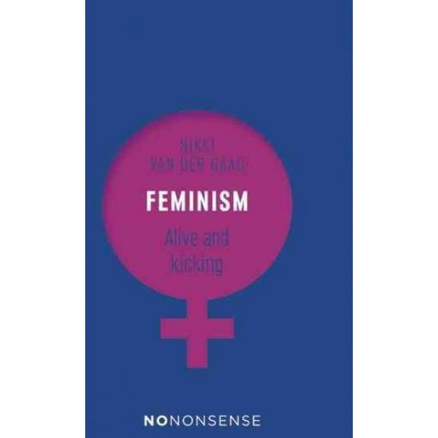 Feminism : Why the World Still Needs the F-word (Paperback) (Nikki Van Der Gaag) - image 1 of 1
