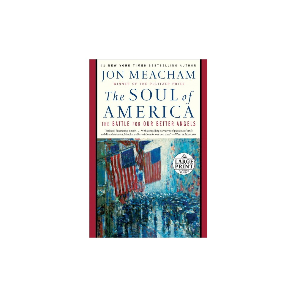 Soul of America : The Battle for Our Better Angels - Lrg by Jon Meacham (Paperback)