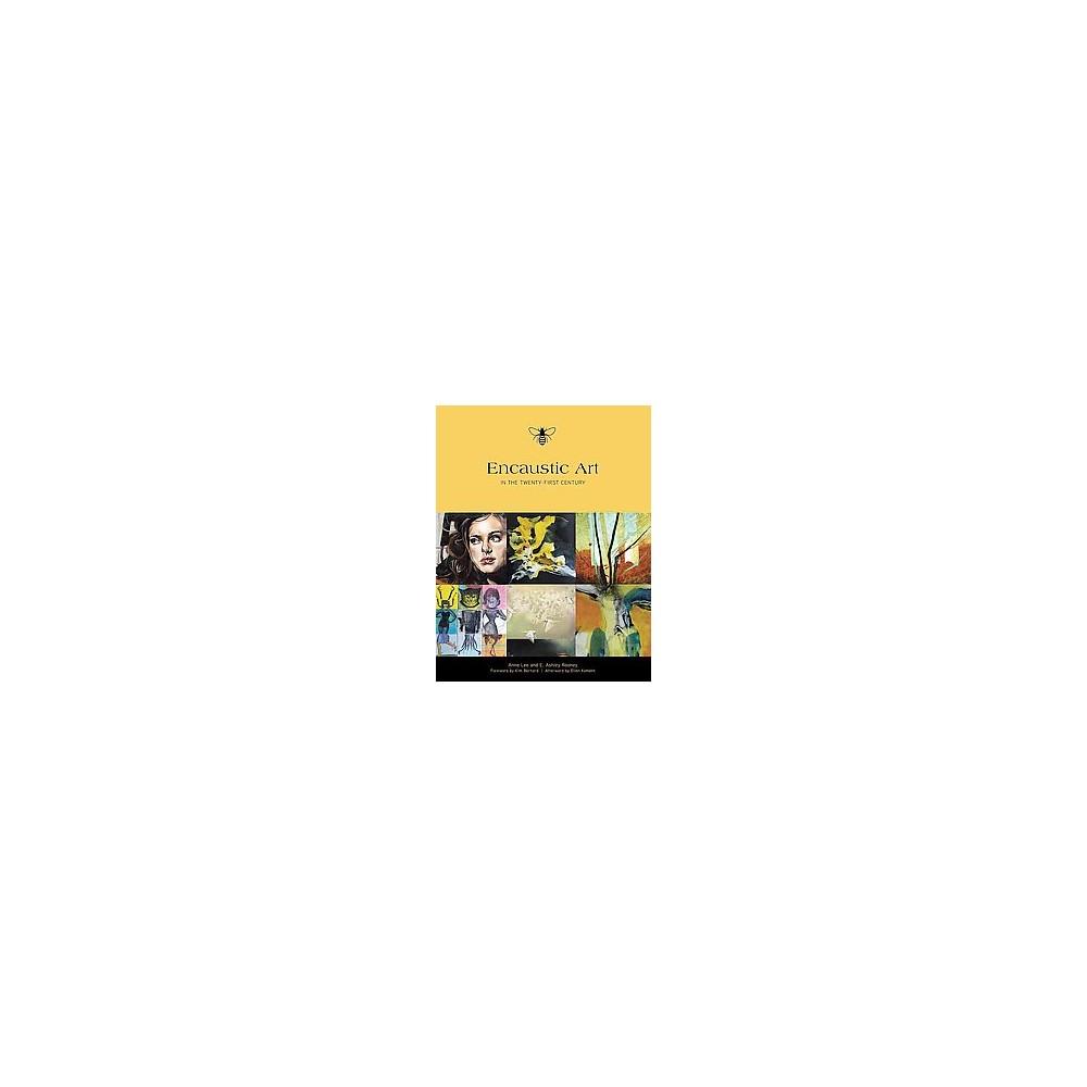Encaustic Art in the Twenty-First Century (Hardcover) (Anne Lee & E. Ashley Rooney)