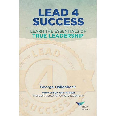 Lead 4 Success - by  George Hallenbeck (Paperback) - image 1 of 1