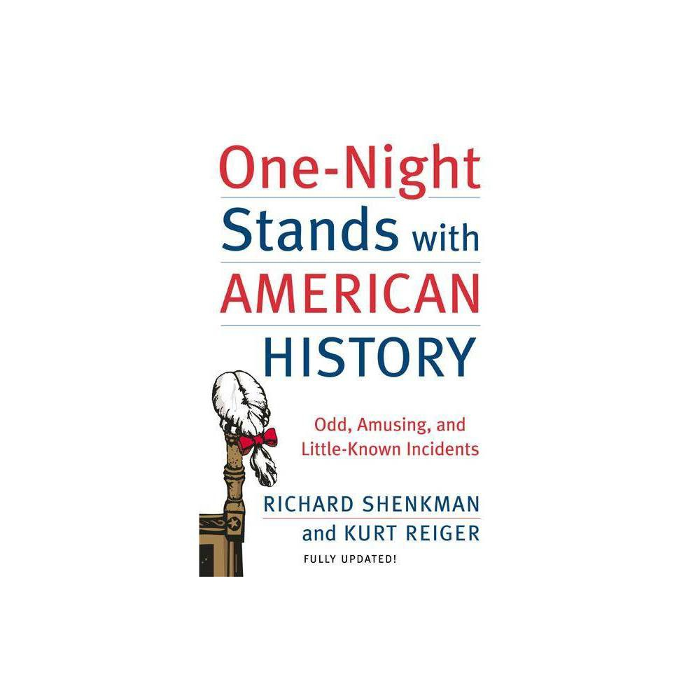 One Night Stands With American History By Richard Shenkman Kurt Reiger Paperback