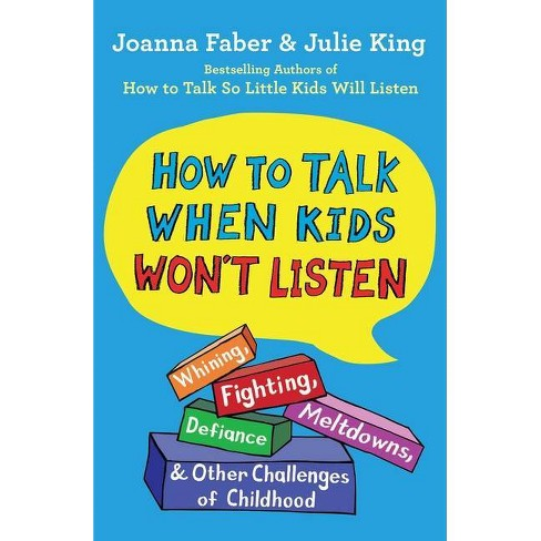 How to Talk When Kids Won't Listen - (The How to Talk) by  Joanna Faber & Julie King (Hardcover) - image 1 of 1