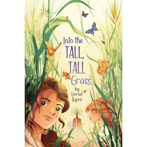 Into the Tall, Tall Grass - by  Loriel Ryon (Hardcover) - image 1 of 1