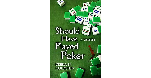 Should Have Played Poker (Hardcover) (Debra H. Goldstein) - image 1 of 1