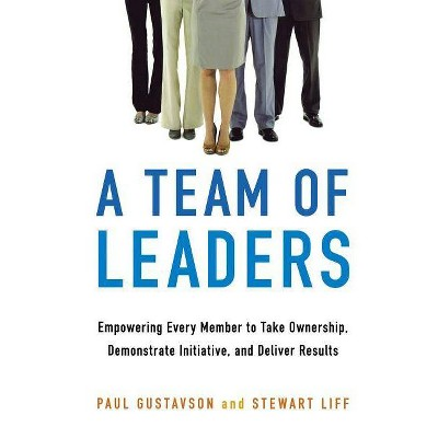 A Team of Leaders - by  Paul Gustavson & Stewart Liff (Paperback)