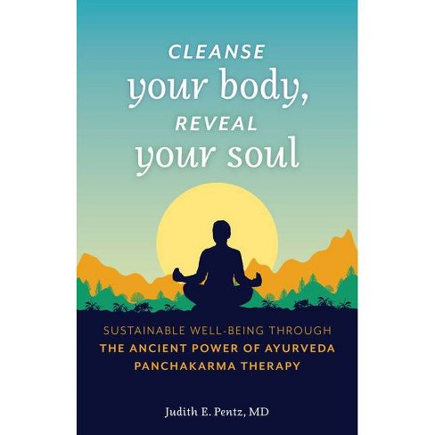 Cleanse Your Body, Reveal Your Soul - by  Judith E Pentz (Paperback) - image 1 of 1