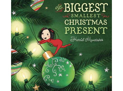 Biggest Smallest Christmas Present (School And Library) (Harriet Muncaster) - image 1 of 1