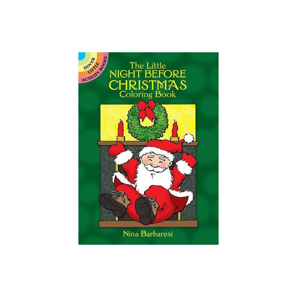 The Little Night Before Christmas Coloring Book Dover Little Activity Books 80th Edition By Nina Barbaresi Paperback