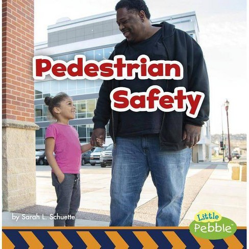 Pedestrian Safety - (Staying Safe!) by  Sarah L Schuette (Paperback) - image 1 of 1