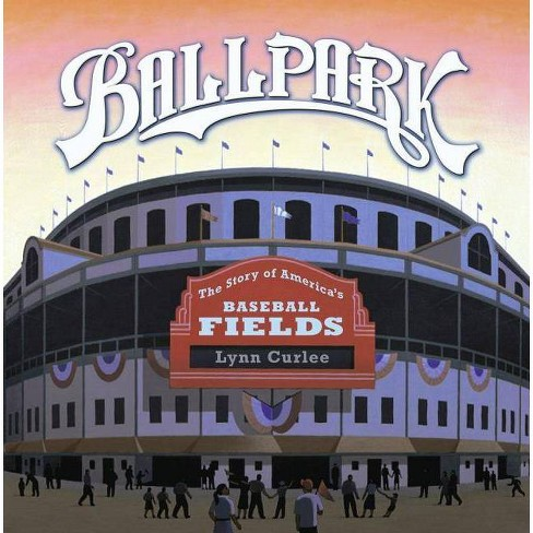 Ballpark - by  Lynn Curlee (Hardcover) - image 1 of 1
