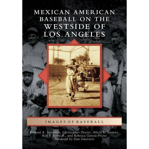 Mexican American Baseball on the Westside of Los Angeles - (Images of Baseball) (Paperback) - image 1 of 1