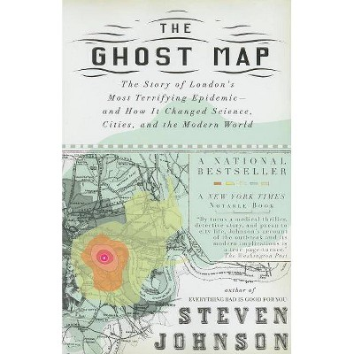 The Ghost Map - by  Steven Johnson (Paperback)