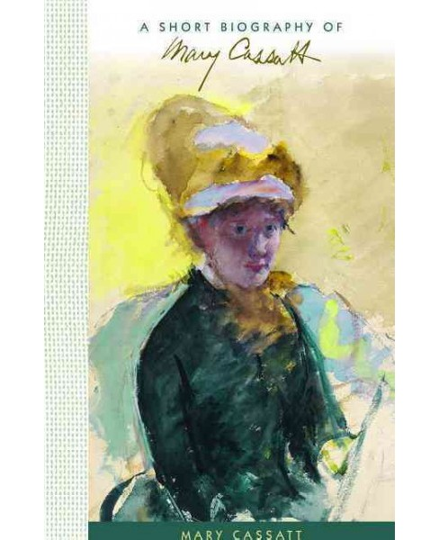 Short Biography of Mary Cassatt (Hardcover) (Lilit Sadoyan) - image 1 of 1