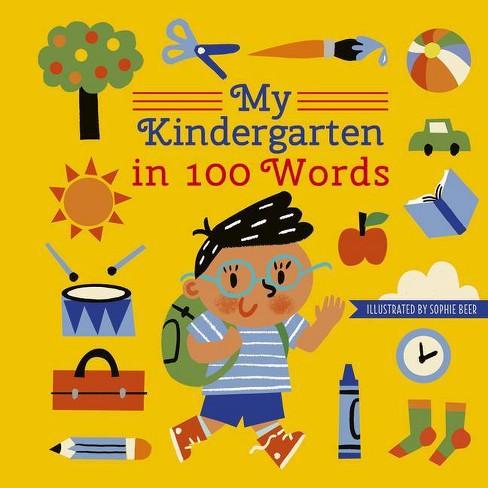 My Kindergarten in 100 Words - (My World in 100 Words) (Hardcover) - image 1 of 1