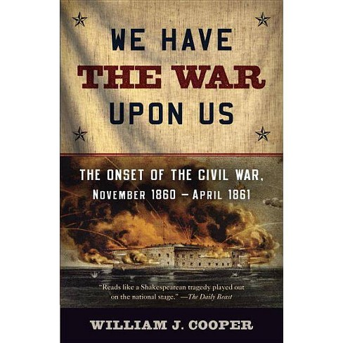 We Have the War Upon Us - (Vintage Civil War Library) by  William J Cooper (Paperback) - image 1 of 1