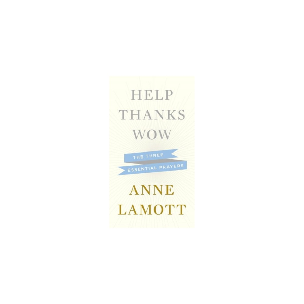 Help, Thanks, Wow (Hardcover) by Anne Lamott New York Times-bestselling author Anne Lamott writes about the three simple prayers essential to coming through tough times, difficult days and the hardships of daily life. Readers of all ages have followed and cherished Anne Lamott's funny and perceptive writing about her own faith through decades of trial and error. And in her new book, Help, Thanks, Wow, she has coalesced everything she knows about prayer to these fundamentals. It is these three prayers--asking for assistance from a higher power, appreciating what we have that is good, and feeling awe at the world around us--that can get us through the day and can show us the way forward. In Help, Thanks, Wow, Lamott recounts how she came to these insights, explains what they mean to her and how they have helped, and explores how others have embraced these same ideas. Insightful and honest as only Anne Lamott can be, Help, Thanks, Wow is the everyday faith book that new Lamott readers will love and longtime Lamott fans will treasure.